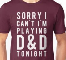 Sorry, D&D Tonight (Modern) White Unisex T-Shirt