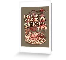 Invasion of the Pizza Snatchers Greeting Card