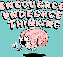 Encourage Underage Thinking by SteveOramA