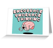 Encourage Underage Thinking Greeting Card