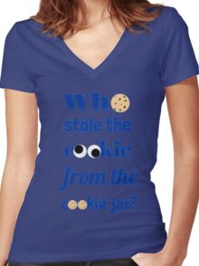 Who Stole The Cookie From The Cookie Jar? Women's Fitted V-Neck T-Shirt