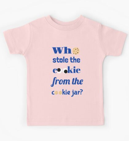 Who Stole The Cookie From The Cookie Jar? Kids Tee