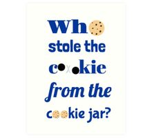 Who Stole The Cookie From The Cookie Jar? Art Print