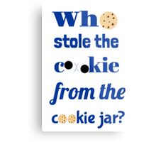 Who Stole The Cookie From The Cookie Jar? Metal Print