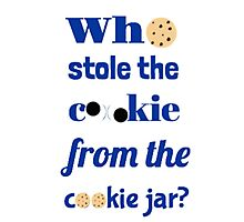 Who Stole The Cookie From The Cookie Jar? Photographic Print