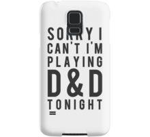 Sorry, D&D Tonight (Modern) Samsung Galaxy Case/Skin