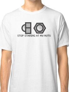 stop staring at my nuts Classic T-Shirt