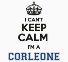 I cant keep calm Im a CORLEONE by icant