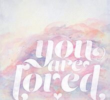 You Are Loved Pastel Watercolors by noondaydesign