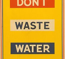Don't Waste Water by Vintagee