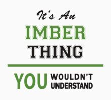 It's an IMBER thing, you wouldn't understand !! by itsmine