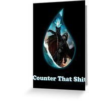 Counter That Shit Greeting Card