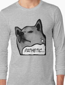 "Shiba Inu - ""Pathetic..."" Long Sleeve T-Shirt"