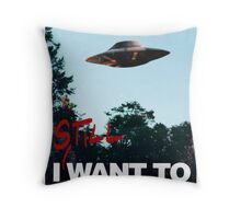 I Still WANT TO BELIEVE Throw Pillow