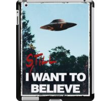 I Still WANT TO BELIEVE iPad Case/Skin