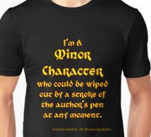 Pity Me - I'm A Minor Character Unisex T-Shirt