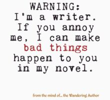 Warning: I'm A Writer