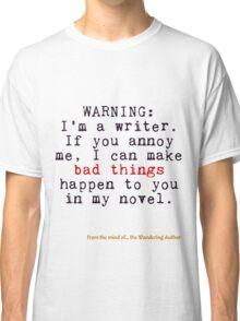Warning: I'm A Writer Classic T-Shirt