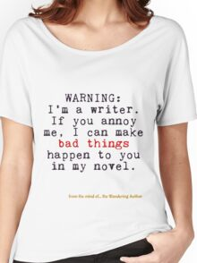 Warning: I'm A Writer Women's Relaxed Fit T-Shirt
