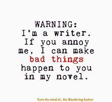 Warning: I'm A Writer Unisex T-Shirt