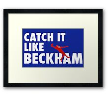 Catch It Like Beckham Framed Print