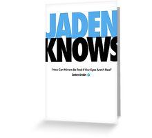 JADEN KNOWS Greeting Card