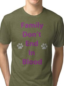 Dogs are Family Too Tri-blend T-Shirt