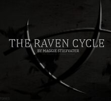 The Raven Cycle by heroesofstories