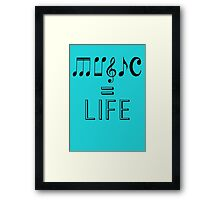 Music = Life Framed Print