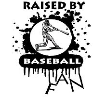 RAISED BY BASEBALL FAN Photographic Print