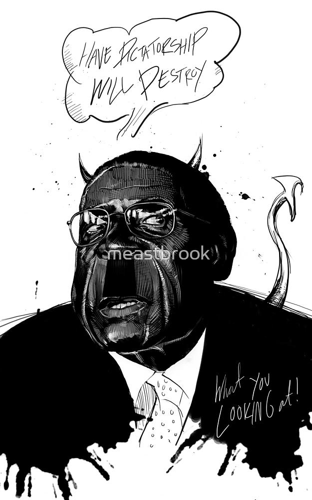 "Mugabe, ""Dictatorship Down"" by meastbrook"