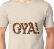 CYA! Unisex T-Shirt