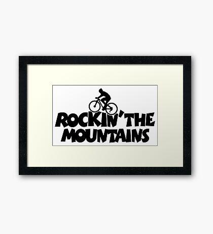 Rockin the Mountains Biking Framed Print
