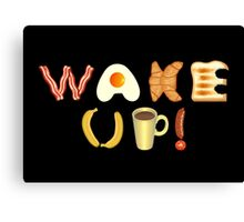 Wake up! Canvas Print