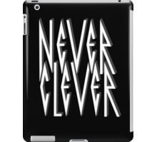 Never Clever iPad Case/Skin