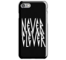 Never Clever iPhone Case/Skin