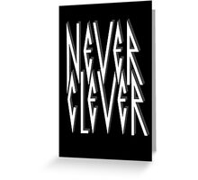 Never Clever Greeting Card