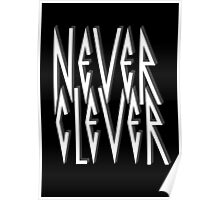 Never Clever Poster