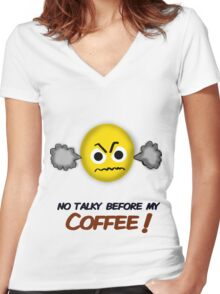 No Talky before my Coffee!  Women's Fitted V-Neck T-Shirt