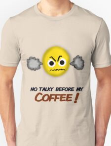 No Talky before my Coffee!  T-Shirt