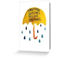 "HIMYM: ""Funny how"" Greeting Card"