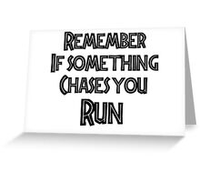 If something chases you Greeting Card