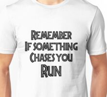 If something chases you Unisex T-Shirt