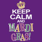 Keep Calm and Mardi Gras by Paducah