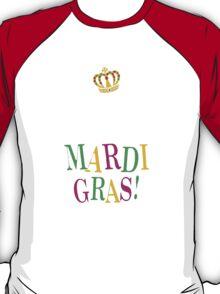 Keep Calm and Mardi Gras T-Shirt