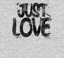 Just Love Unisex T-Shirt