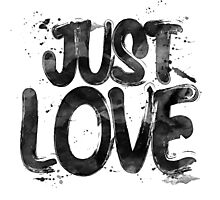 Just Love Photographic Print