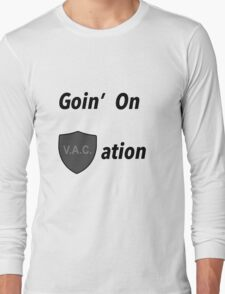 Goin on VACation! Long Sleeve T-Shirt
