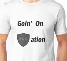 Goin' on VACation! Unisex T-Shirt
