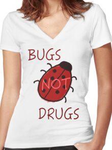 Bugs Not Drugs Women's Fitted V-Neck T-Shirt